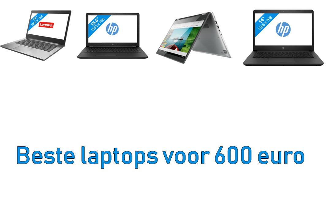 De beste laptops voor 600 euro
