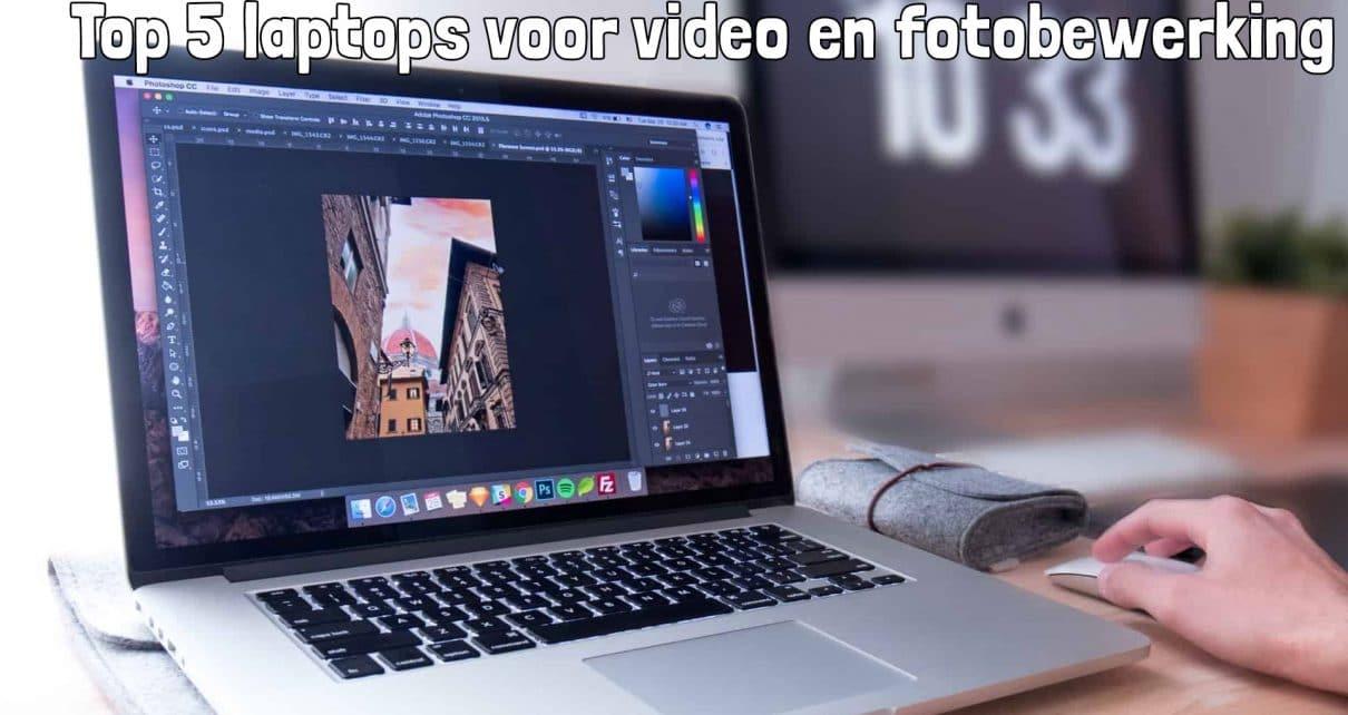 Top 5 laptops voor video en fotobewerking