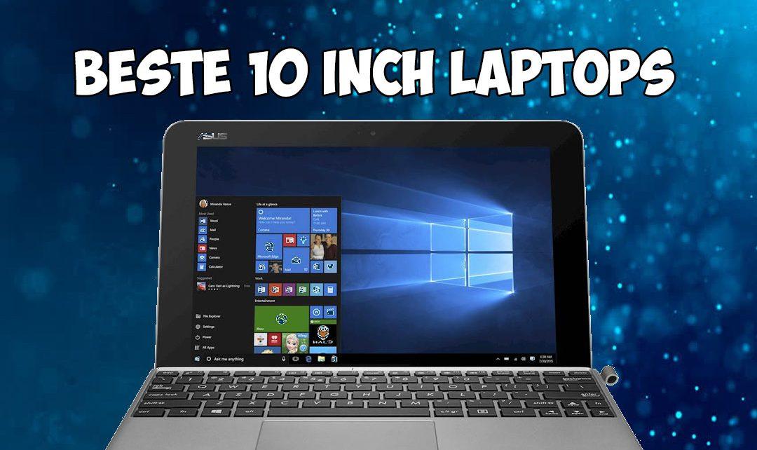 De beste 10 inch laptops die er zijn