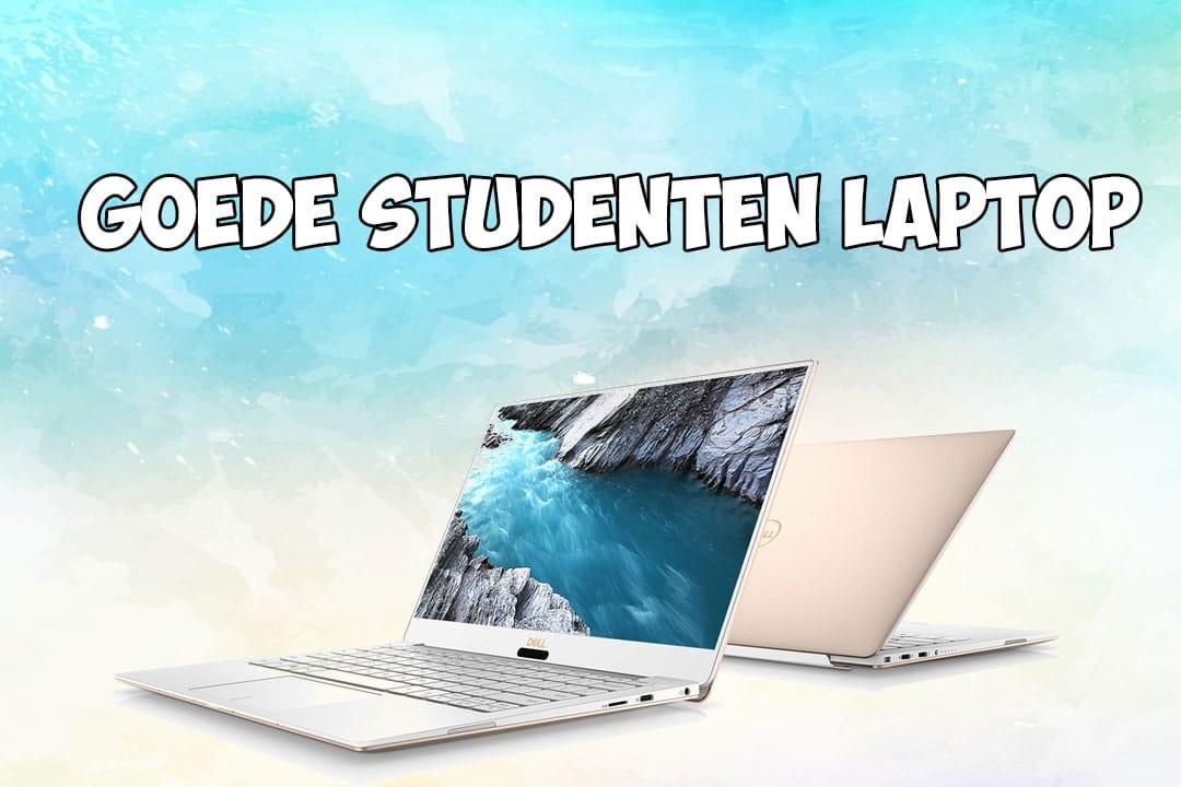 Een goede studenten laptop