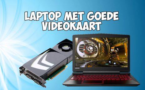 Laptop met goede videokaart