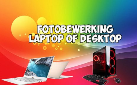 Fotobewerking laptop of desktop