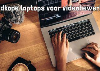 Goedkope laptops voor videobewerking