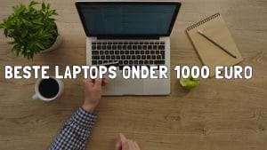 De beste laptop onder 1000 euro