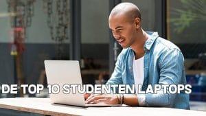Top 10 studenten laptops - beste studenten keuzes