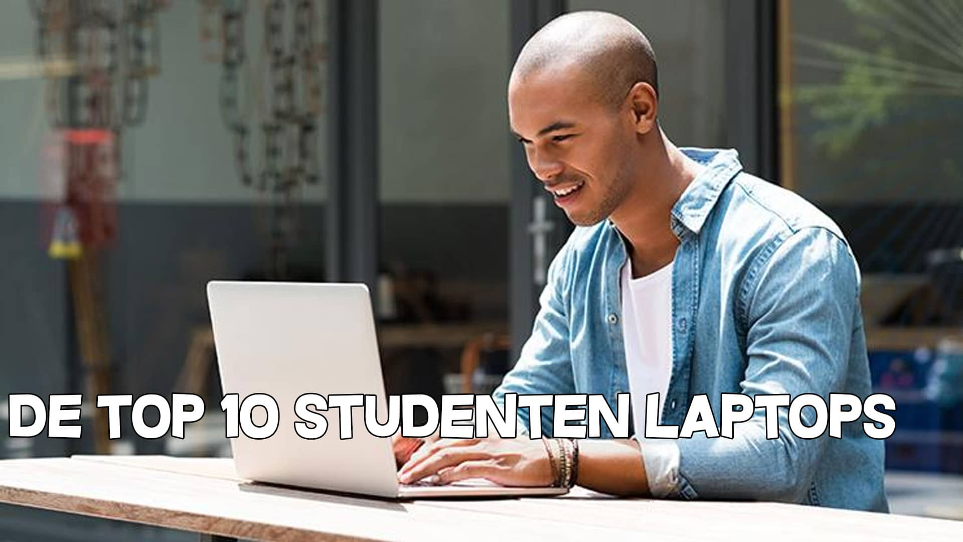 Top 10 studenten laptops - beste studenten keuzes