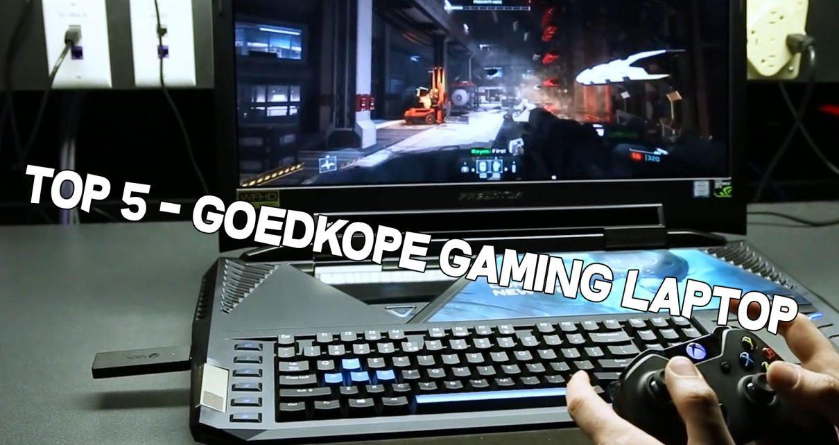 Goedkope gaming laptop - Top 5