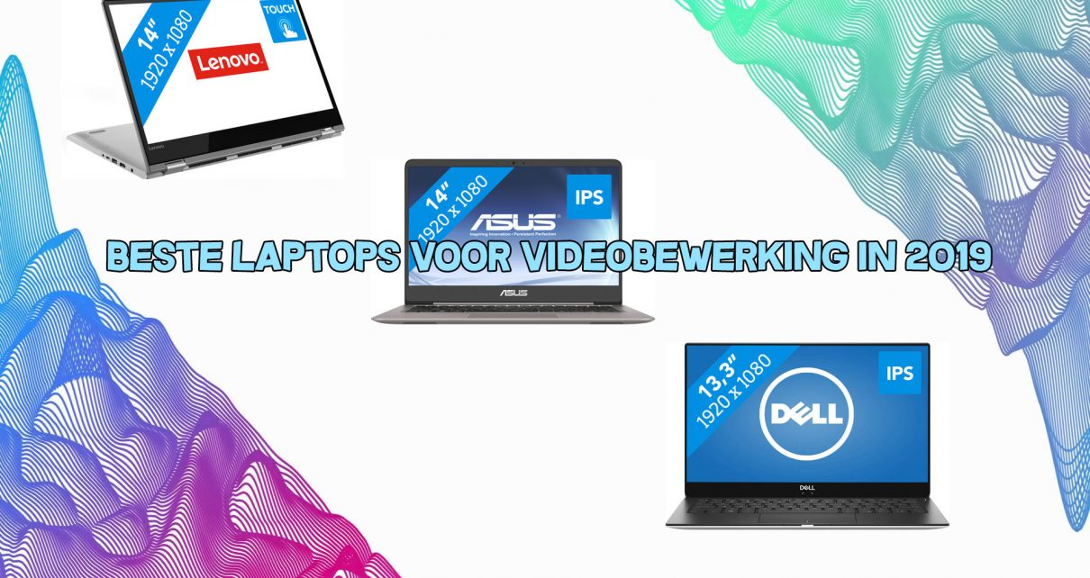 beste laptop voor videobewerking in 2019