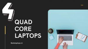 Quad core processor laptops