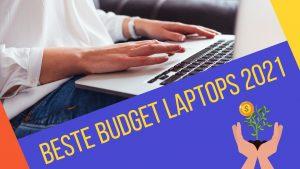 Beste Budget laptops 2021 en verder