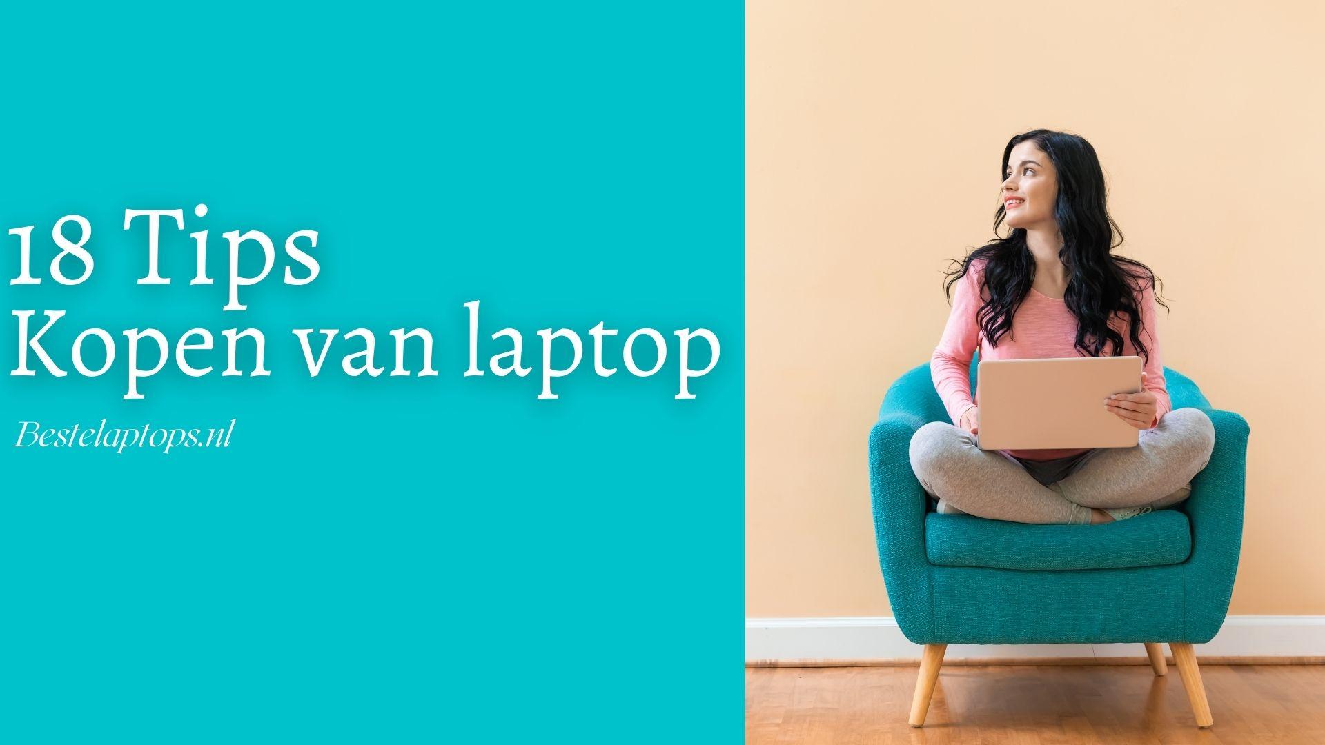 18 Tips bij het kopen van een laptop