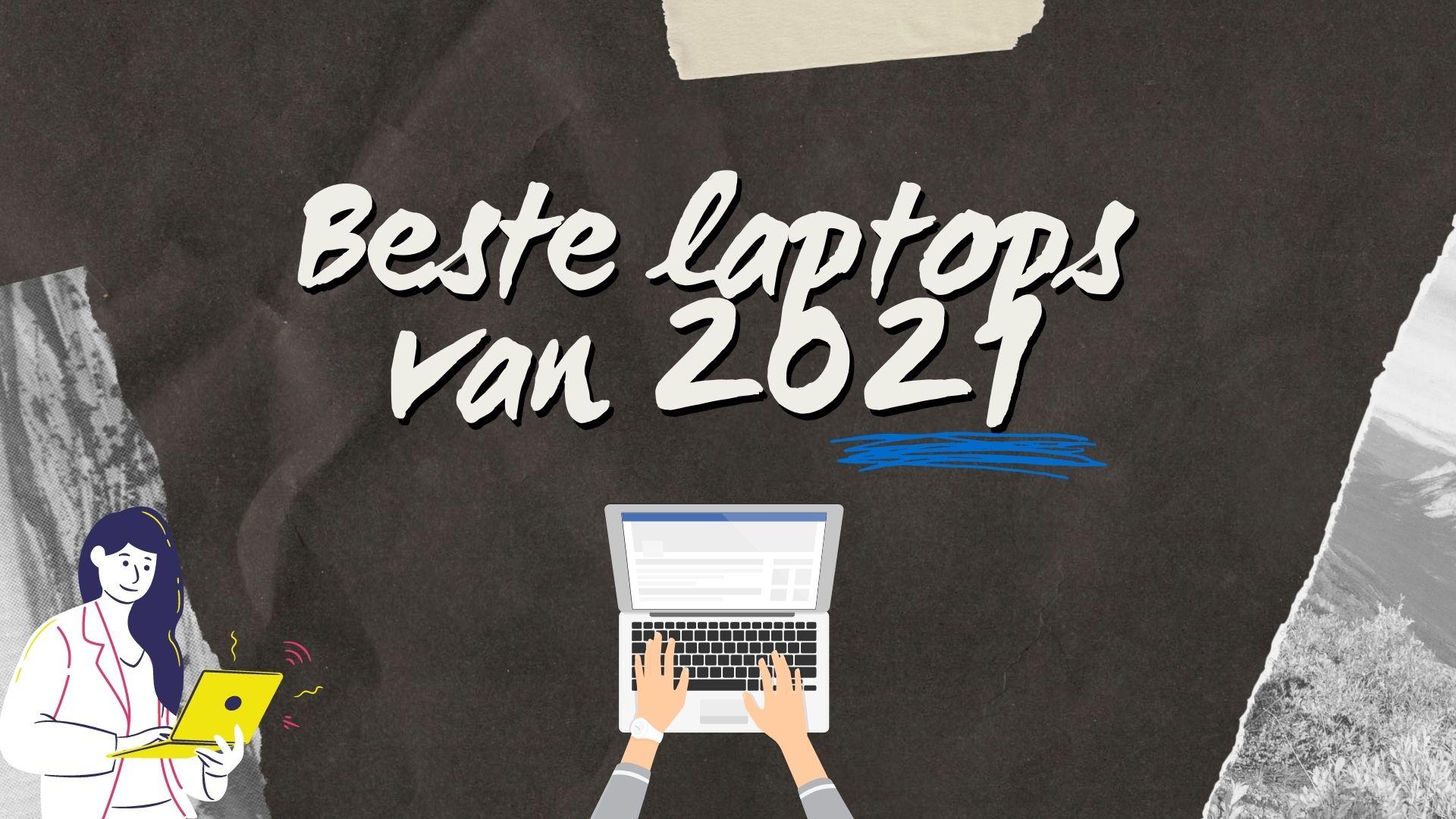 Beste laptops van 2021