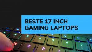 Beste 17 inch gaming laptops