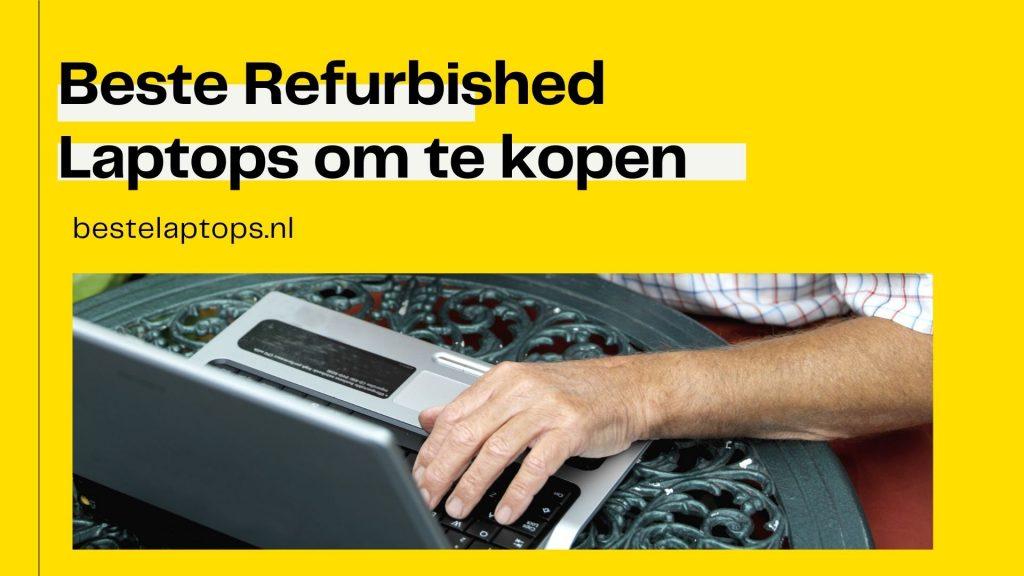 Beste Refurbished laptops om te kopen