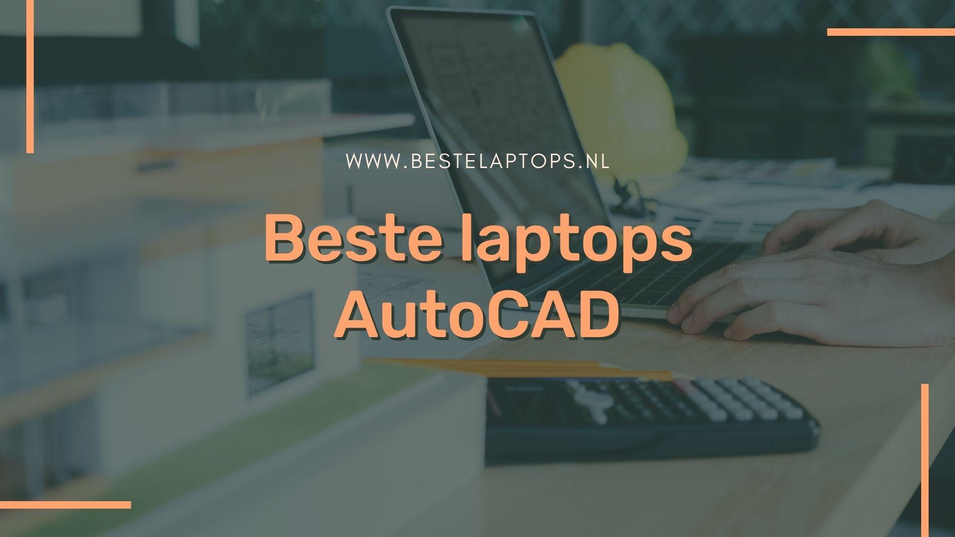 Beste laptops voor autocad