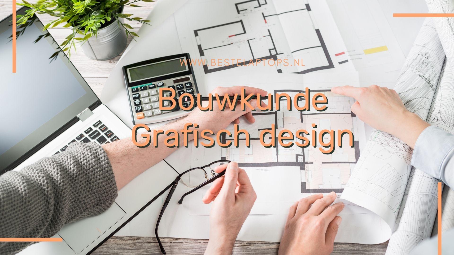 Beste laptops voor bouwkunde en grafisch werk